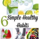 Six Simple Healthy Habits for Your Family. Great tips if you're looking to make small changes towards a healthy lifestyle.